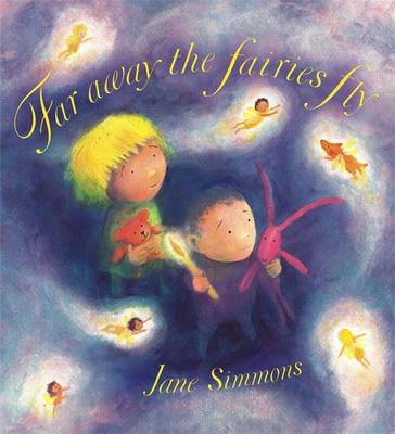Far Away the Fairies Fly by Jane Simmons