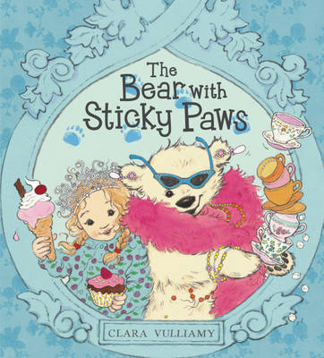 The Bear with Sticky Paws by Clara Vulliamy