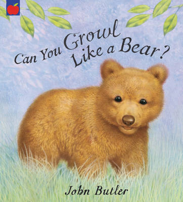 Can You Growl Like a Bear by John Butler