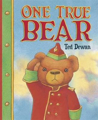One True Bear by Ted Dewan