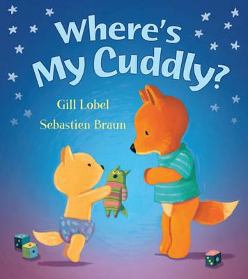 Where's My Cuddly? by Gillian Lobel
