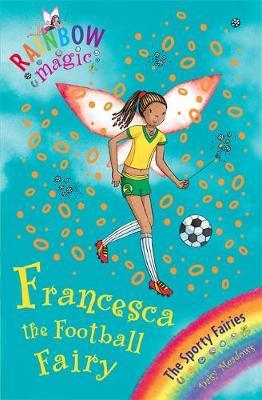 Francesca the Football Fairy The Sporty Fairies Book 2 by Daisy Meadows