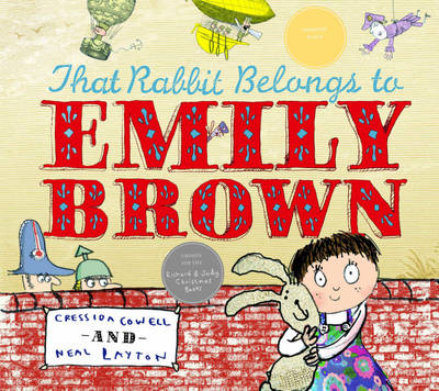 That Rabbit Belongs to Emily Brown by Cressida Cowell, Neal Layton