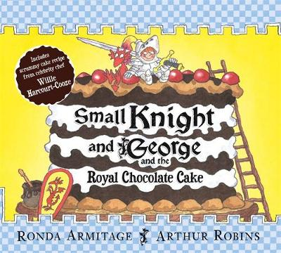 Small Knight and George and the Royal Chocolate Cake by Ronda Armitage