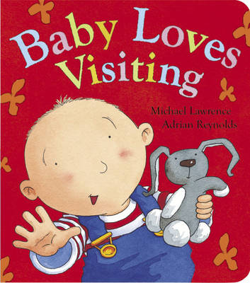 Baby Loves Visiting by Adrian Reynolds