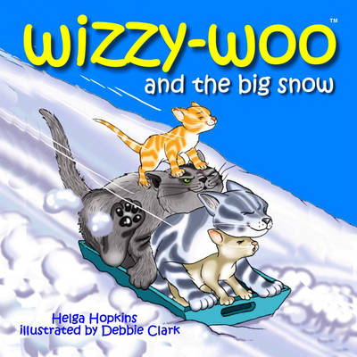 Wizzy-woo and the Big Snow by Helga Hopkins
