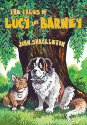 The Tales of Lucy and Barney by John Shackleton
