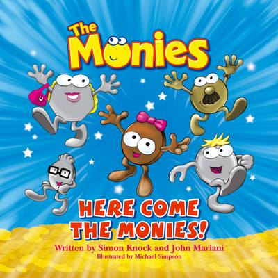 The Monies Here Come the Monies! by Simon Knock, John Mariani