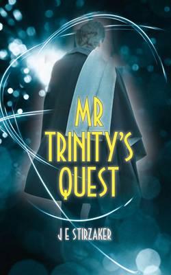 Mr Trinity's Quest by J.E. Stirzaker