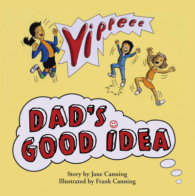 Dad's Good Idea by Jane Canning
