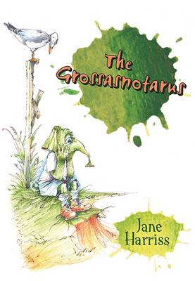 The Grossasnotarus by Jane Harriss