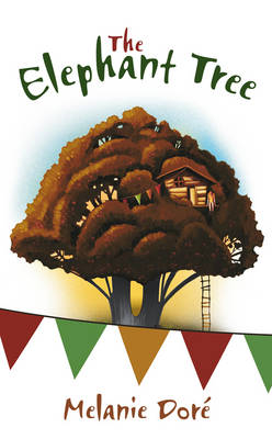 The Elephant Tree by Melanie Dore