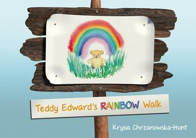 Teddy Edward's Rainbow Walk by Krysia Chrzanowska-Hunt