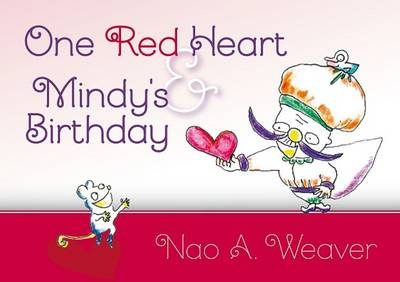 One Red Heart & Mindy's Birthday by Nao A. Weaver