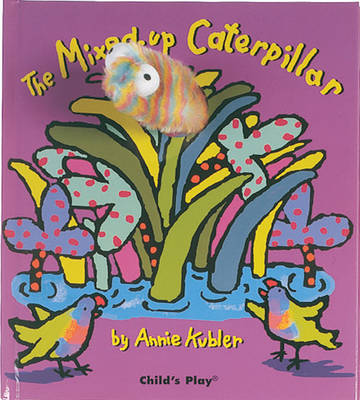 The Mixed Up Caterpillar by Annie Kubler