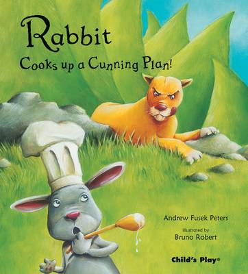 Rabbit Cooks Up a Cunning Plan by Andrew Peters