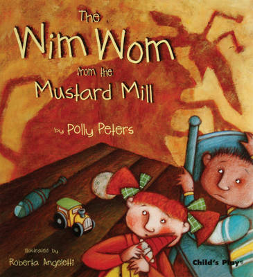 The Wim Wom from the Mustard Mill by Polly Peters
