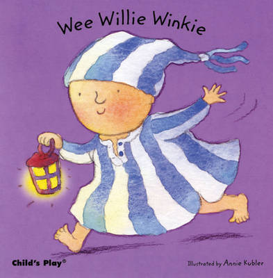 Wee Willie Winkie by Annie Kubler