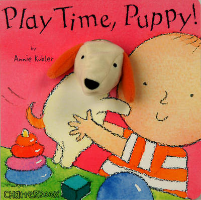 Play Time, Puppy! by Annie Kubler