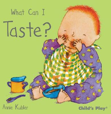 What Can I Taste? by Annie Kubler