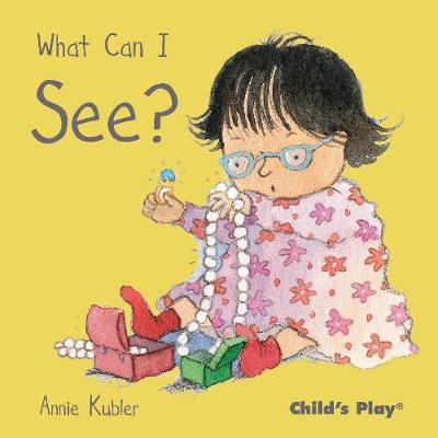 What Can I See? by Annie Kubler