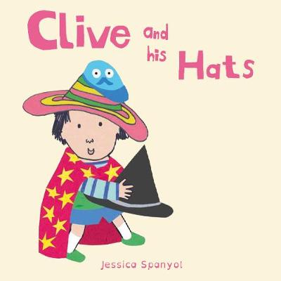 Clive and His Hats by Jessica Spanyol