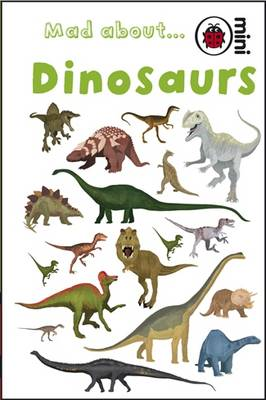 Mad About Dinosaurs by