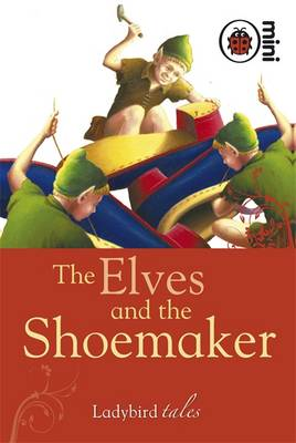 The Elves and the Shoemaker Ladybird Tales by