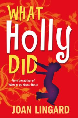 What Holly Did by Joan Lingard