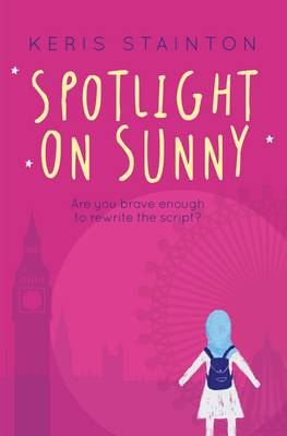 Spotlight on Sunny (a Reel Friends Story) by Keris Stainton