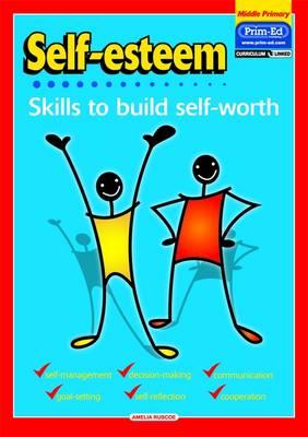 Self-Esteem Skills to Build Self-Worth by Amelia Ruscoe