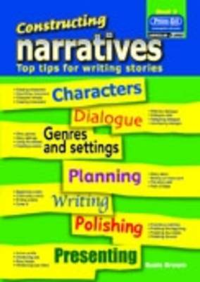 Constructing Narratives Top Tips for Writing Stories by Susie Brown