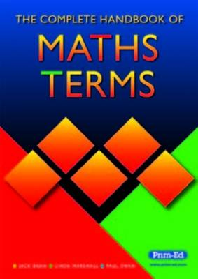 The Complete Handbook of Maths Terms by Jack Bana, Linda Marshall, Paul Swan