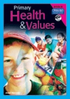 Primary Health and Values Ages 6-7 Years by Jenni Harrold