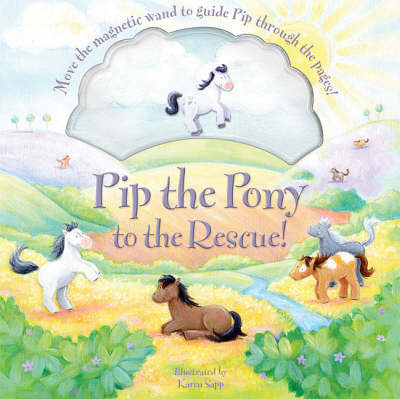 Pip the Pony to the Rescue! by Mary Denson