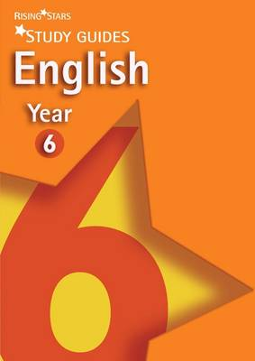 Rising Stars Study Guides English Year 6 by