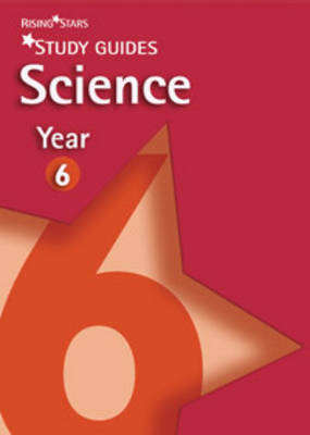 Rising Stars Study Guides Science Year 6 by