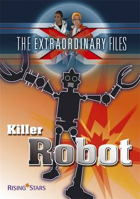 The Extraordinary Files: Killer Robot by Paul Blum