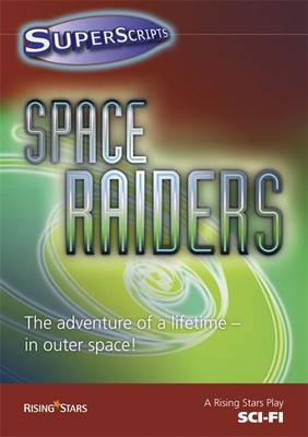 Superscripts Sci-Fi: Space Raiders by Simon Cheshire, Rising Stars