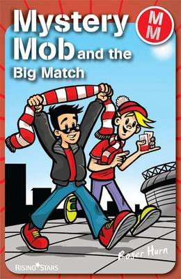 Mystery Mob and the Big Match by Roger Hurn