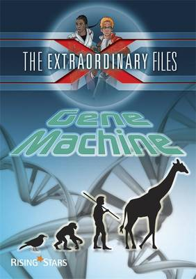 The Extraordinary Files: Gene Machine by Paul Blum