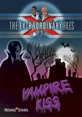 The Extraordinary Files: Vampire Kiss by Paul Blum