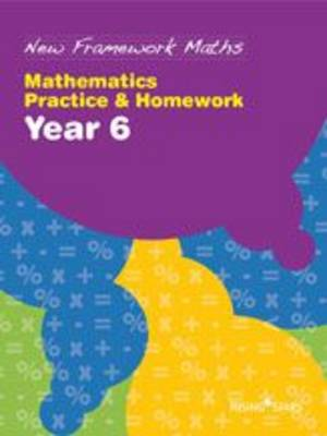 New Framework Maths Year 6 Mathematics Practice and Homework by