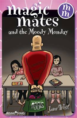 Magic Mates and the Moody Monday by Jane West
