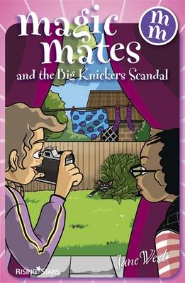 Magic Mates and the Big Knickers Scandal by Jane West
