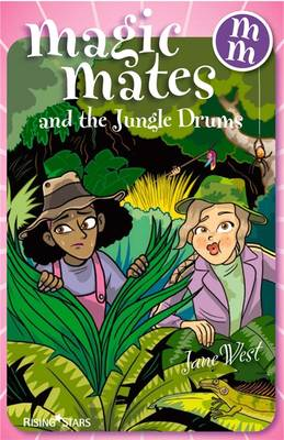 Magic Mates and the Jungle Drums by Jane West