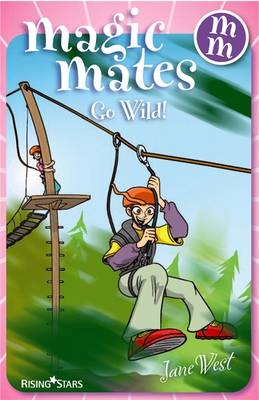 Magic Mates Go Wild! by Jane West