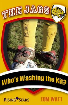 The Jags: Who's Washing the Kit? by Tom Watt