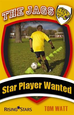 The Jags: Star Player Wanted by Tom Watt