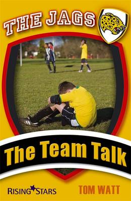 Jags: The Team Talk by Tom Watt